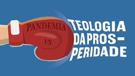 Pandemia vs Teologia da Prosperidade