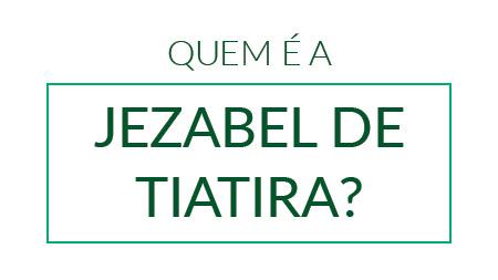 Quem é a Jezabel de Tiatira?
