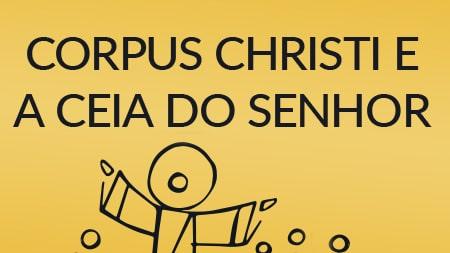 Corpus Christi e a Ceia do Senhor