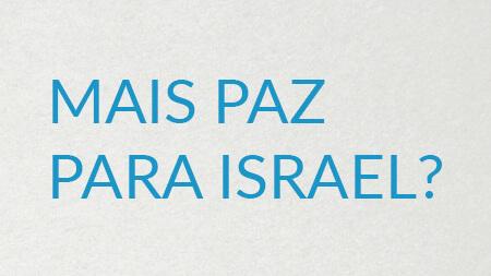 Mais paz para Israel?